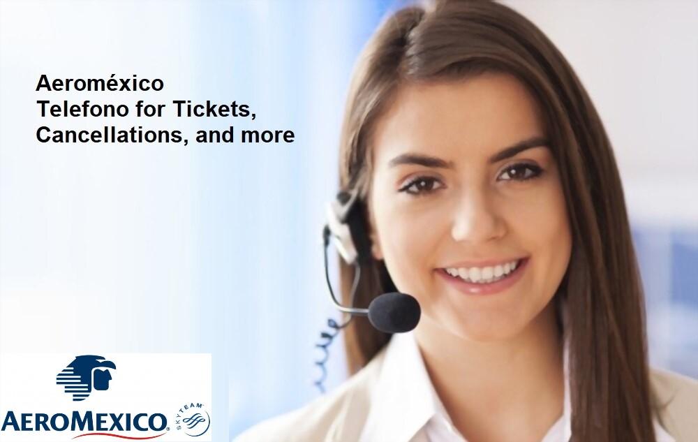 Aeromexico Numero De Telefono +1-888-709-9956 USA Mexico Para Boletos