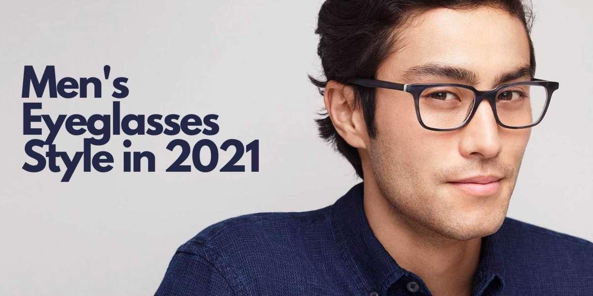 Men's Eyeglasses Style in 2021